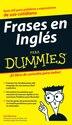 Frases en Ingles Para Dummies by Gail Brenner