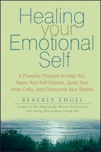 Healing Your Emotional Self: A Powerful Program to Help You Raise Your Self-Esteem, Quiet Your…