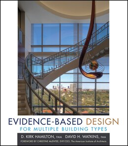 Book Evidence-Based Design for Multiple Building Types: Applied Research-Based Knowledge for Multiple… by D. Kirk Hamilton