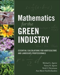 Mathematics for the Green Industry: Essential Calculations for Horticulture and Landscape…