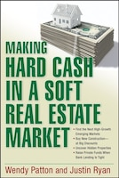 Making Hard Cash in a Soft Real Estate Market: Find the Next High-Growth Emerging Markets, Buy New…