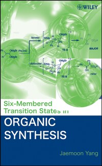 Six-Membered Transition States in Organic Synthesis