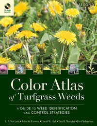 Color Atlas Of Turfgrass Weeds: A Guide to Weed Identification and Control Strategies