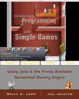 Introductory Programming with Simple Games: Using Java and the Freely Available Networked Game Engine by Brian C. Ladd