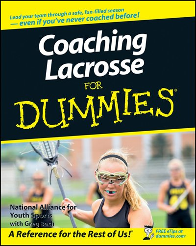 Coaching Lacrosse For Dummies by National Alliance For Youth Sports