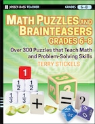 Math Puzzles and Brainteasers, Grades 6-8: Over 300 Puzzles that Teach Math and Problem-Solving…