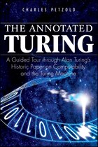 The Annotated Turing: A Guided Tour Through Alan Turings Historic Paper on Computability and the…
