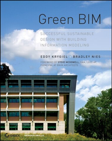 Green BIM  Successful Sustainable Design with Building Information Modeling  by Eddy Krygiel ... be5ccffaa773