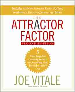The Attractor Factor: 5 Easy Steps for Creating Wealth (or Anything Else) From the Inside Out by Joe Vitale