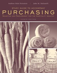 Study Guide to accompany Purchasing: Selection and Procurment for the Hospitality Industry, 8e…