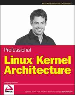 Professional Linux Kernel Architecture by Wolfgang Mauerer
