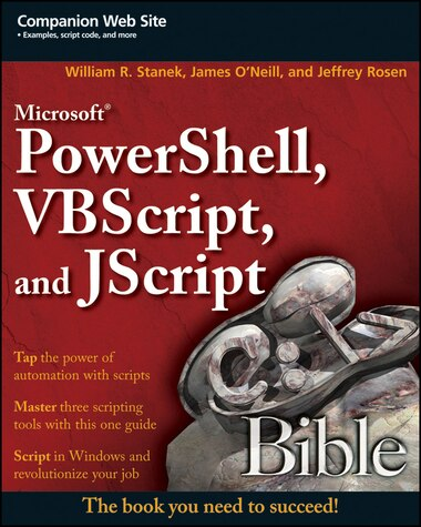 1ce919876 ... Microsoft PowerShell, VBScript and JScript Bible by William R. Stanek