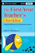 The First-Year Teacher's Checklist: A Quick Reference for Classroom Success by Julia G. Thompson