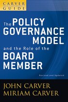 A Carver Policy Governance Guide, The Policy Governance Model and the Role of the Board Member: A…