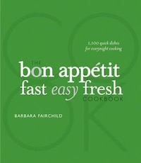 The Bon Appetit Cookbook:: Fast Easy Fresh Special Edition