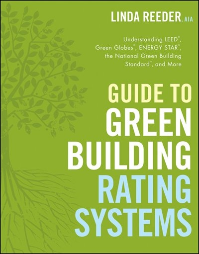 3645d47b7 Guide to Green Building Rating Systems: Understanding LEED, Green ...