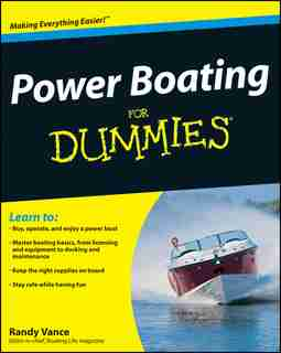 Power Boating For Dummies by Randy Vance