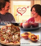 Gluten-Free Girl and the Chef: A Love Story with 100 Tempting Recipes: A Love Story with 100…