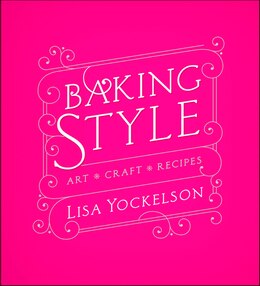 Book Baking Style: Art Craft Recipes by Lisa Yockelson