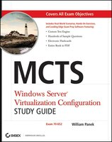 MCTS Windows Server Virtualization Configuration Study Guide: Exam 70-652