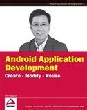 Beginning Android 2 Application Development: Create Modify Reuse