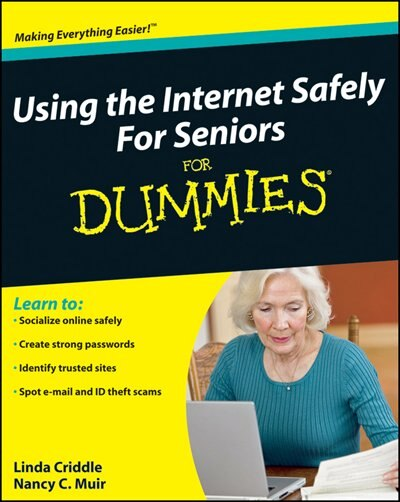 Using the Internet Safely For Seniors For Dummies by Nancy C. Muir