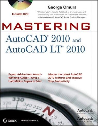 premium selection 3e3d1 8349d Mastering AutoCAD 2010 and AutoCAD LT 2010 de George Omura ...