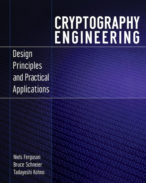 Cryptography Engineering: Design Principles and Practical Applications by Niels Ferguson