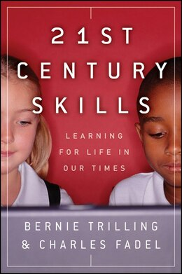 Book 21st Century Skills: Learning for Life in Our Times by Bernie Trilling