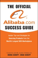 The Official Alibaba.com Success Guide: Insider Tips and Strategies for Sourcing Products from the…