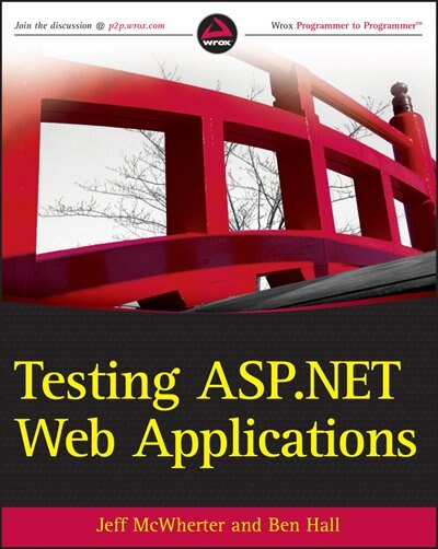 Testing ASP.NET Web Applications by Jeff McWherter
