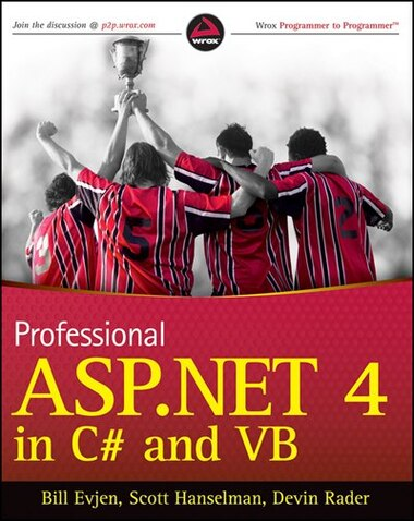 Professional ASP.NET 4 in C# and VB: in C# and VB by Bill Evjen