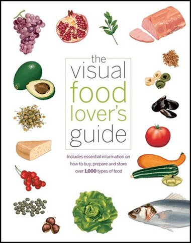 The visual food lovers guide includes essential information on how the visual food lovers guide includes essential information on how to buy forumfinder Gallery