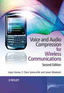 Voice and Audio Compression for Wireless Communications by Lajos Hanzo
