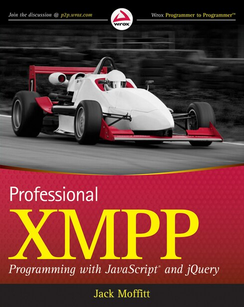 Professional XMPP Programming with JavaScript and jQuery by Jack Moffitt