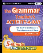 The Grammar Teachers Activity-a-Day: 180 Ready-to-Use Lessons to Teach Grammar and Usage