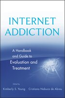 Internet Addiction: A Handbook and Guide to Evaluation and Treatment