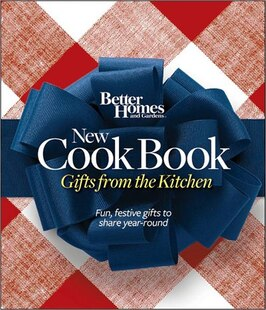 Better Homes and Gardens New Cook Book 15th Edition: Gifts from the Kitchen