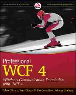 Professional WCF 4: Windows Communication Foundation with .NET 4 by Pablo Cibraro