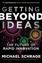 Getting Beyond Ideas: The Future of Rapid Innovation