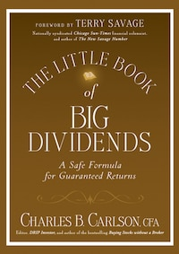 The Little Book of Big Dividends: A Safe Formula for Guaranteed Returns