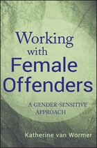 Working with Female Offenders: A Gender Sensitive Approach