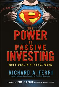 The Power Of Passive Investing: More Wealth With Less Work