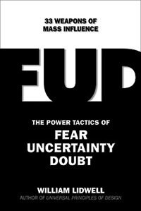 FUD: The 37 Power Tactics of Fear, Uncertainty, and Doubt