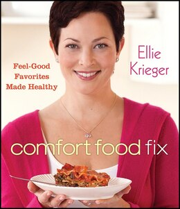 Book Comfort Food Fix: Feel-Good Favorites Made Healthy by Ellie Krieger