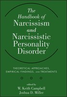 The Handbook of Narcissism and Narcissistic Personality Disorder: Theoretical Approaches, Empirical…