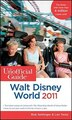 The Unofficial Guide Walt Disney World 2011 by Bob Sehlinger