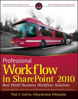 Book Professional Workflow in SharePoint 2010: Real World Business Workflow Solutions by Paul J. Galvin