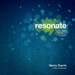 Book RESONATE: Present Visual Stories that Transform Audiences by Duarte, Nancy