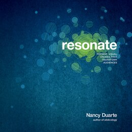 Book RESONATE: Present Visual Stories that Transform Audiences by Duarte, Nancy